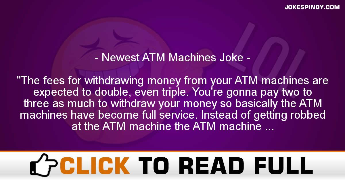 Newest ATM Machines Joke