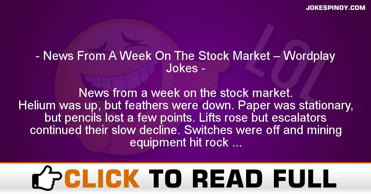 News From A Week On The Stock Market – Wordplay Jokes
