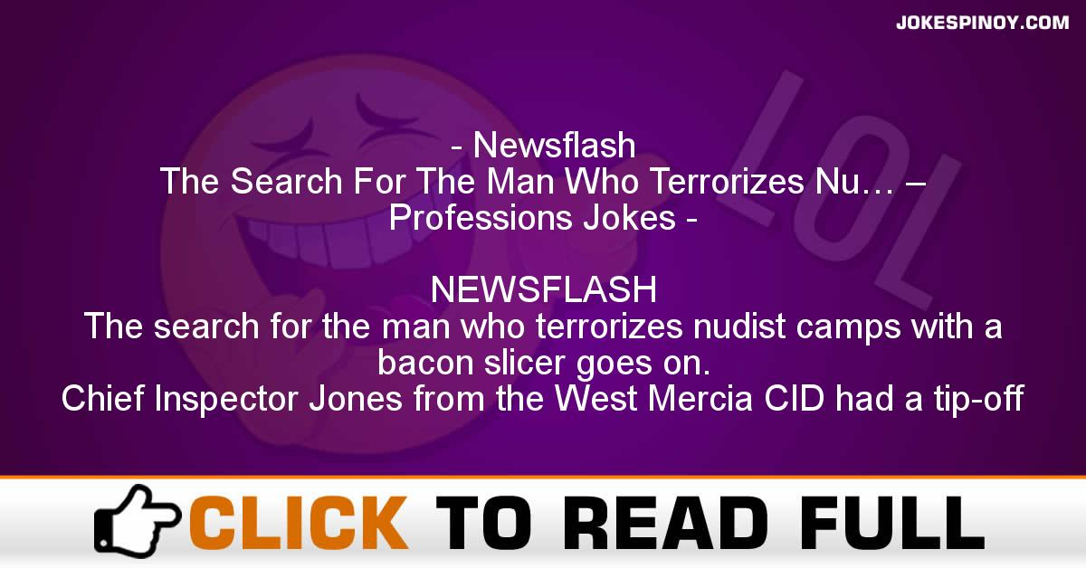 Newsflash The Search For The Man Who Terrorizes Nu… – Professions Jokes