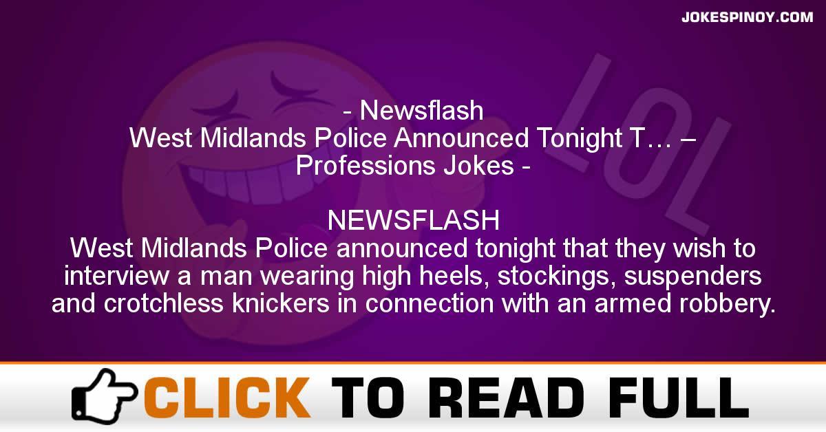 Newsflash West Midlands Police Announced Tonight T… – Professions Jokes