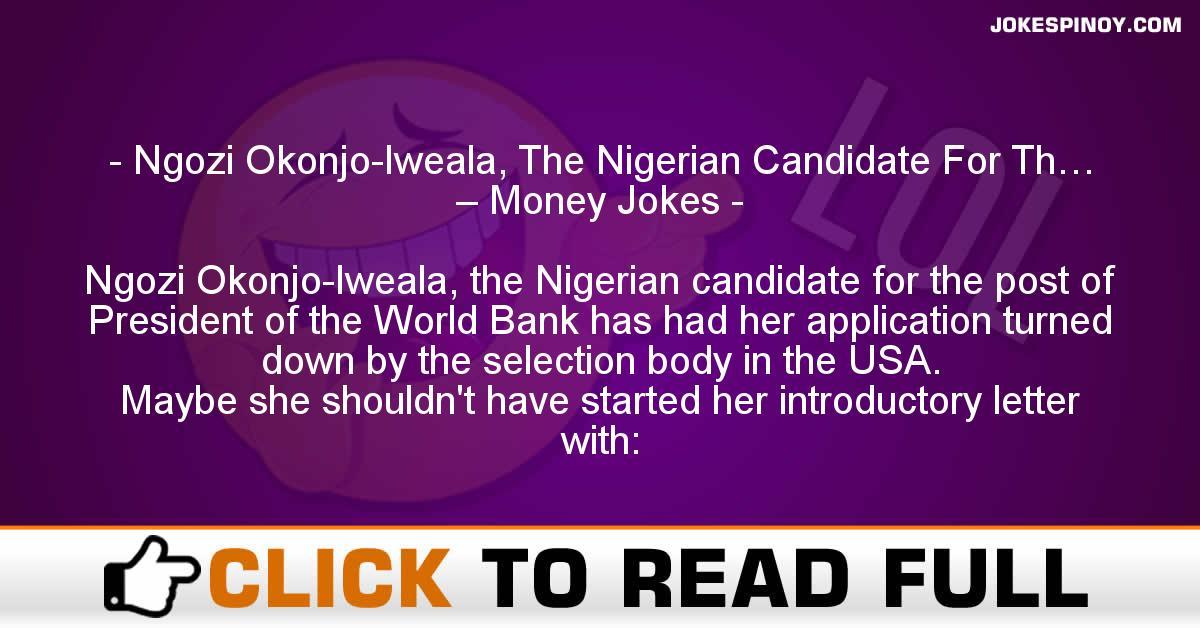 Ngozi Okonjo-Iweala, The Nigerian Candidate For Th… – Money Jokes