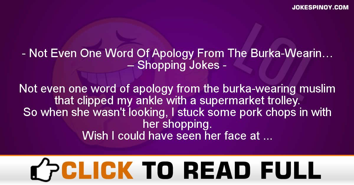 Not Even One Word Of Apology From The Burka-Wearin… – Shopping Jokes