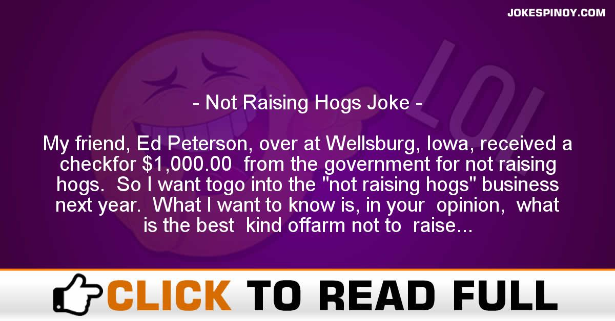 Not Raising Hogs Joke