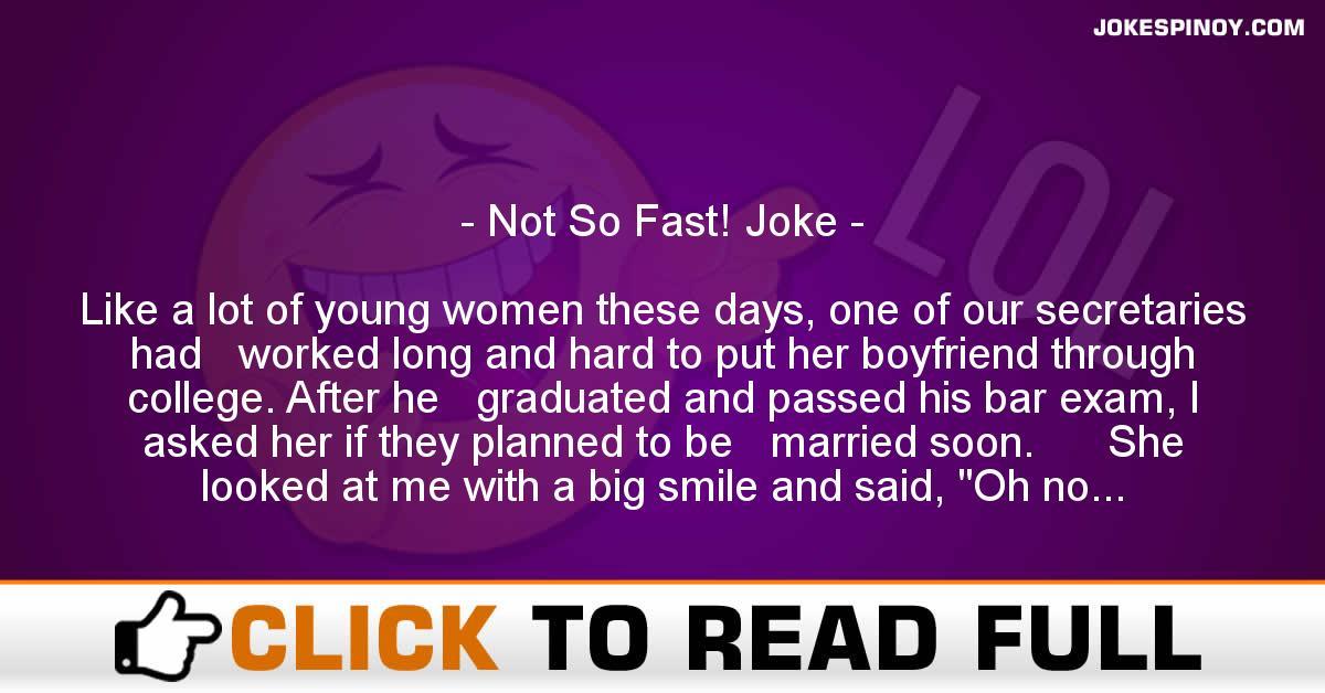Not So Fast! Joke