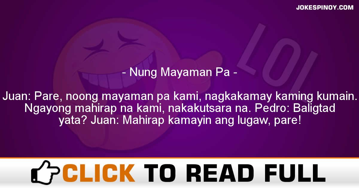 Nung Mayaman Pa