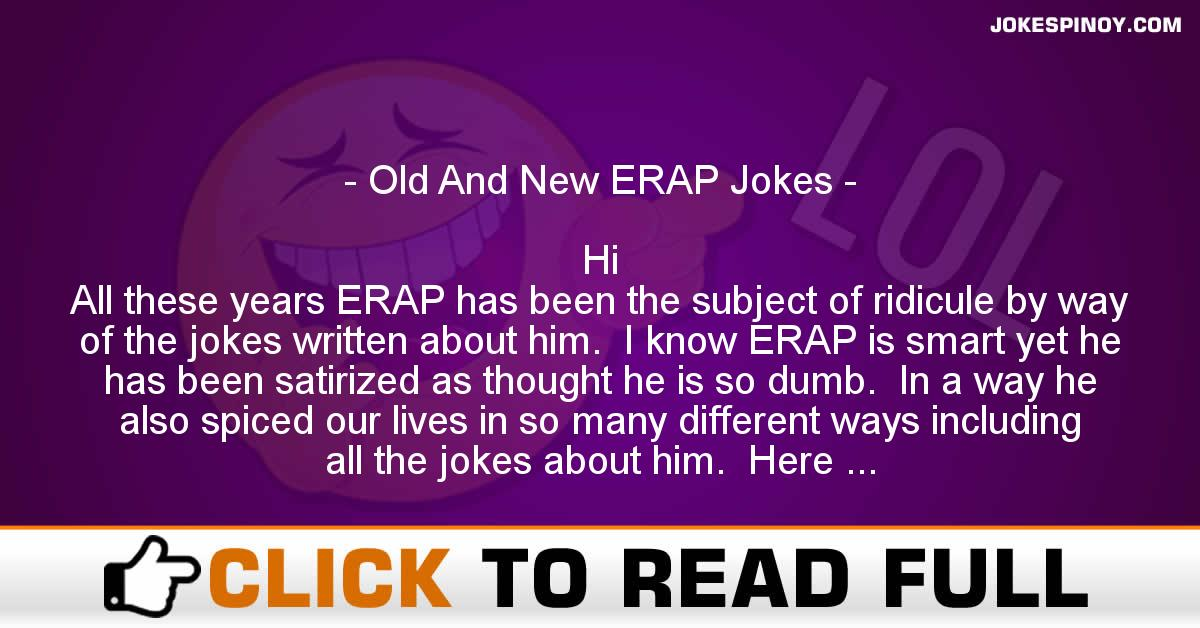 Old And New ERAP Jokes