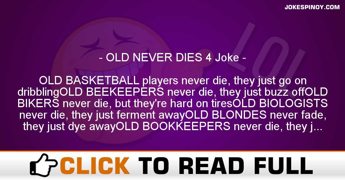 OLD NEVER DIES 4 Joke