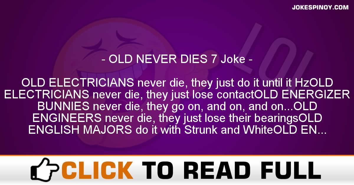 OLD NEVER DIES 7 Joke