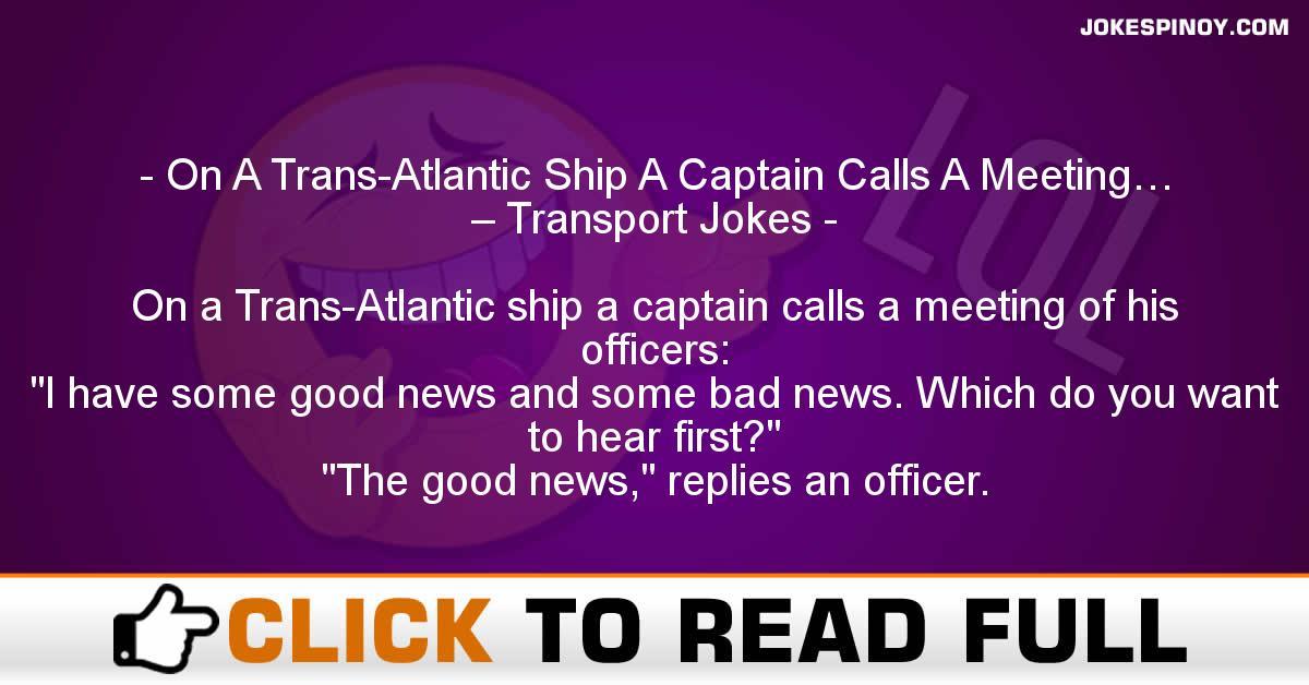 On A Trans-Atlantic Ship A Captain Calls A Meeting… – Transport Jokes