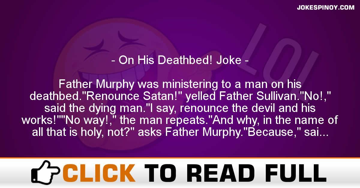 On His Deathbed! Joke