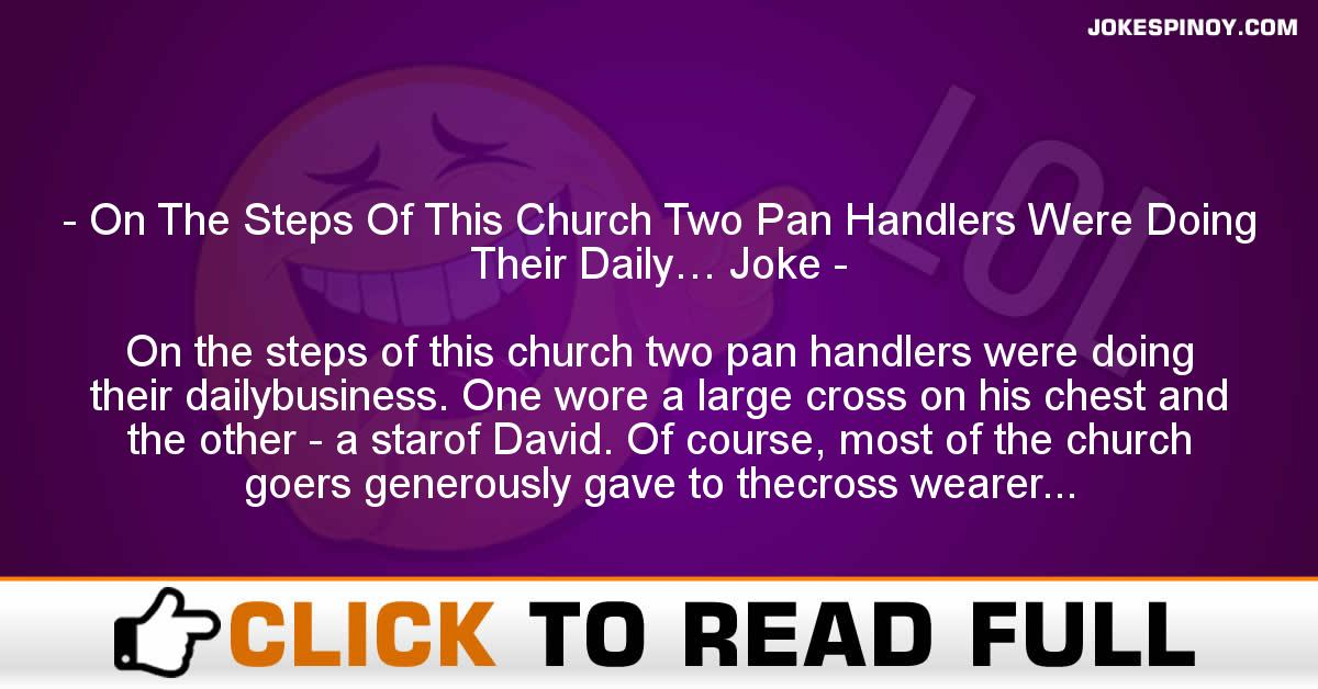 On The Steps Of This Church Two Pan Handlers Were Doing Their Daily… Joke