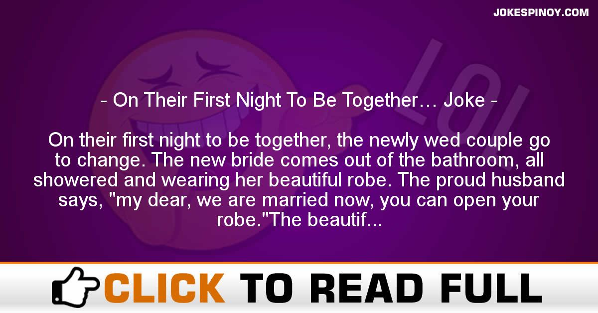 On Their First Night To Be Together… Joke
