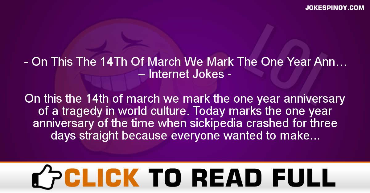 On This The 14Th Of March We Mark The One Year Ann… – Internet Jokes