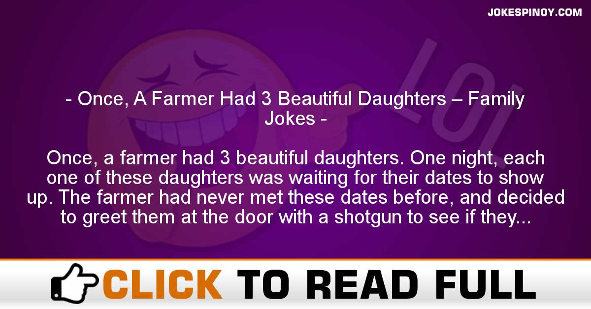 Once, A Farmer Had 3 Beautiful Daughters – Family Jokes