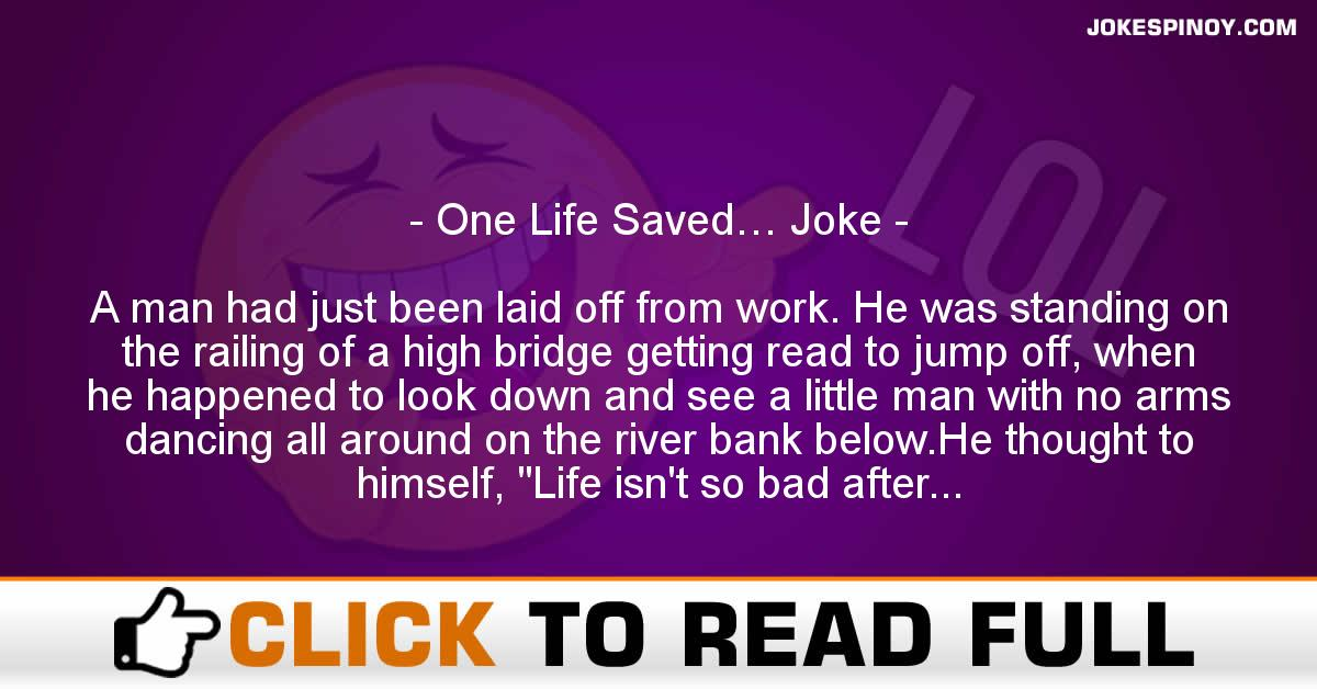One Life Saved… Joke