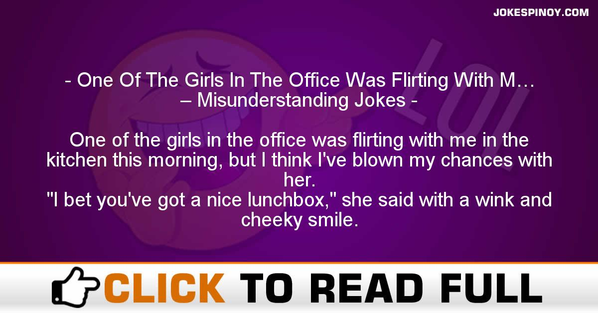 One Of The Girls In The Office Was Flirting With M… – Misunderstanding Jokes