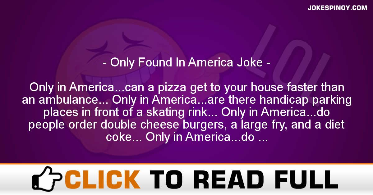 Only Found In America Joke