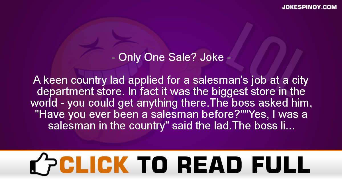 Only One Sale? Joke