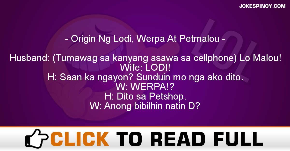 Origin Ng Lodi, Werpa At Petmalou