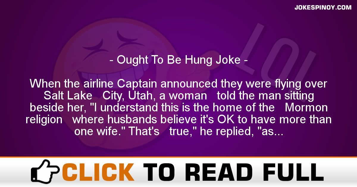 Ought To Be Hung Joke
