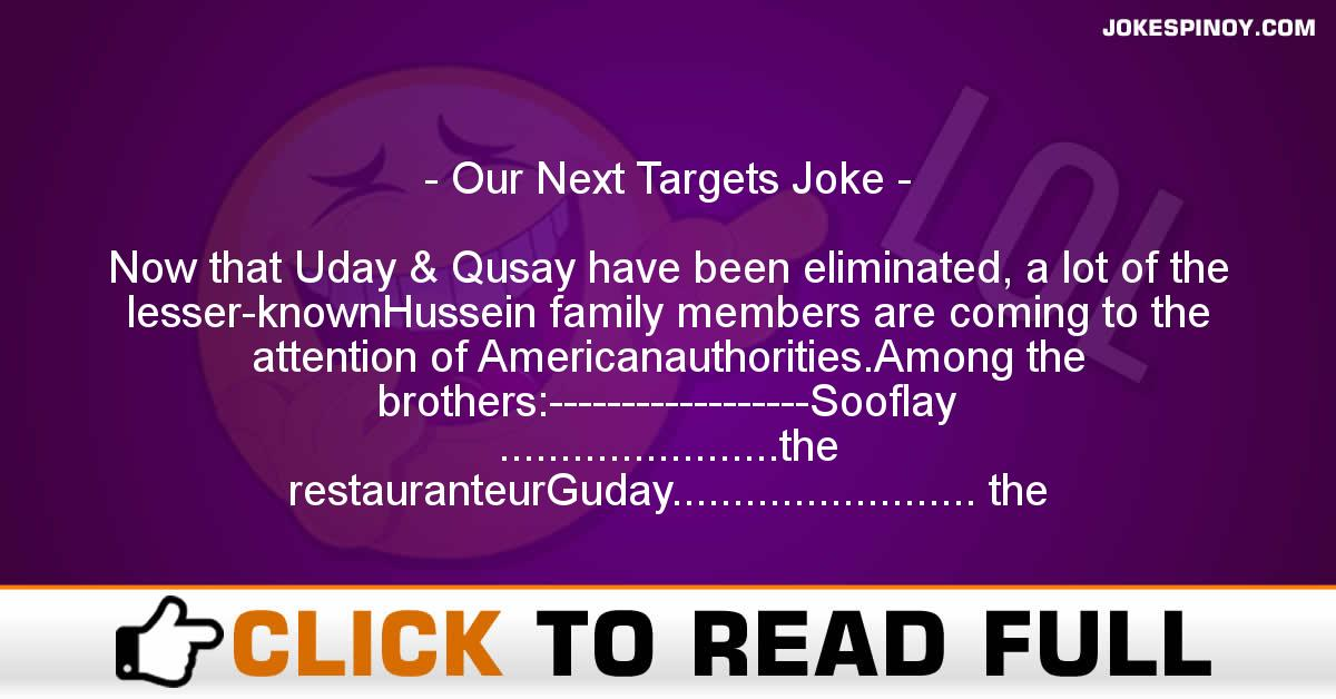 Our Next Targets Joke