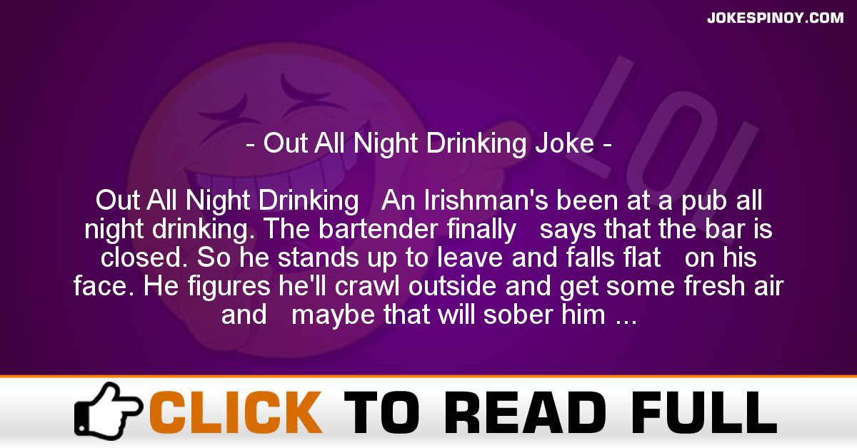 Out All Night Drinking Joke