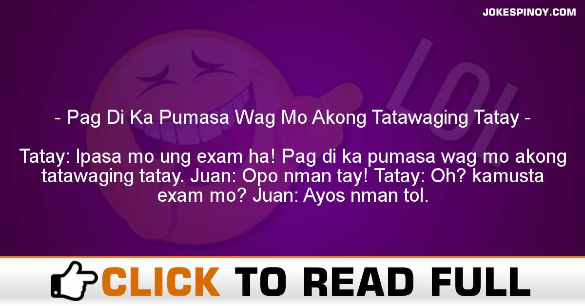 Pag Di Ka Pumasa Wag Mo Akong Tatawaging Tatay