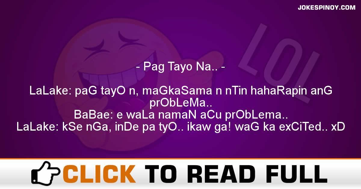 Pag Tayo Na..