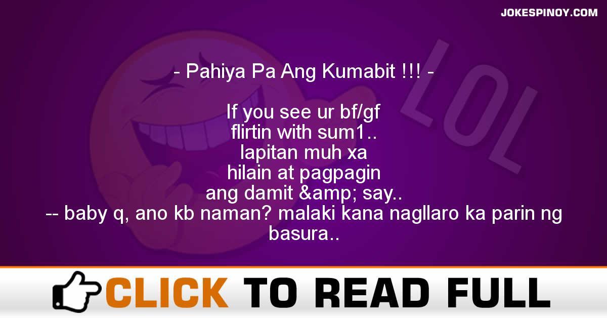 Pahiya Pa Ang Kumabit !!!