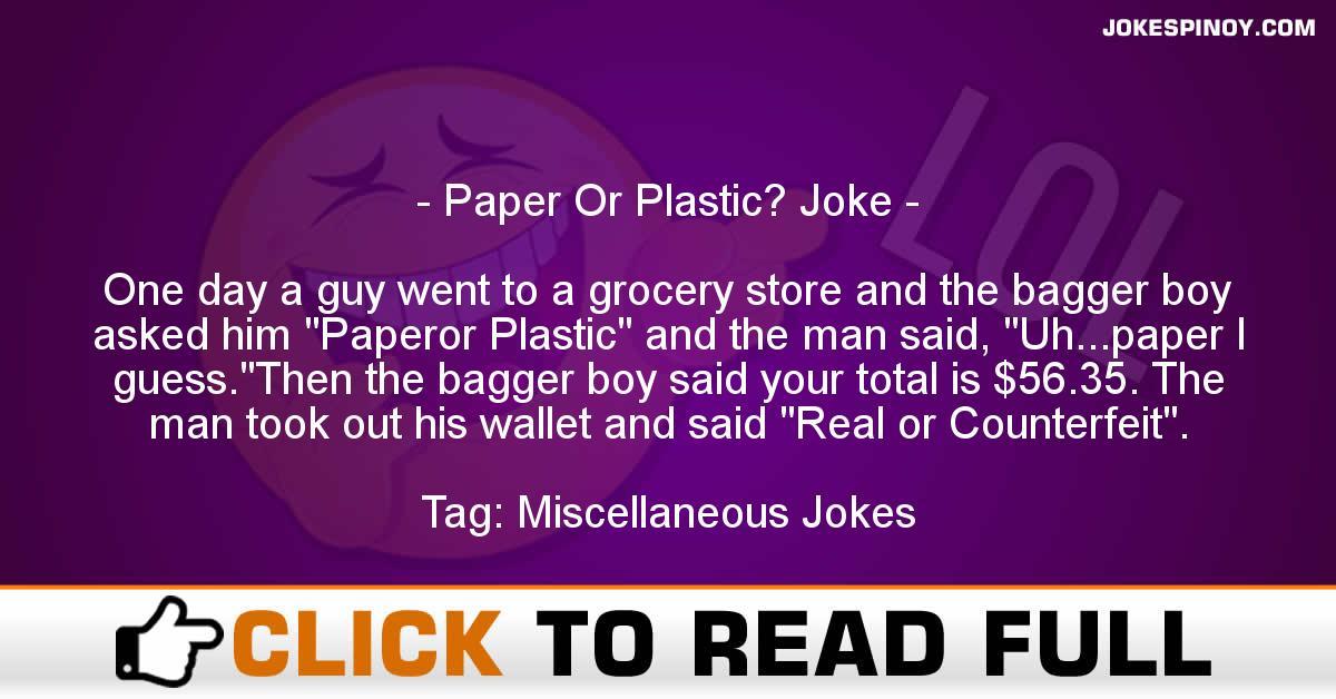 Paper Or Plastic? Joke