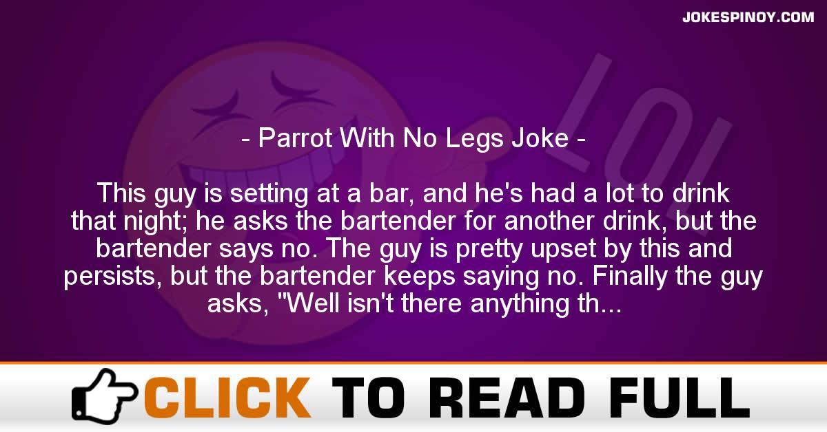 Parrot With No Legs Joke