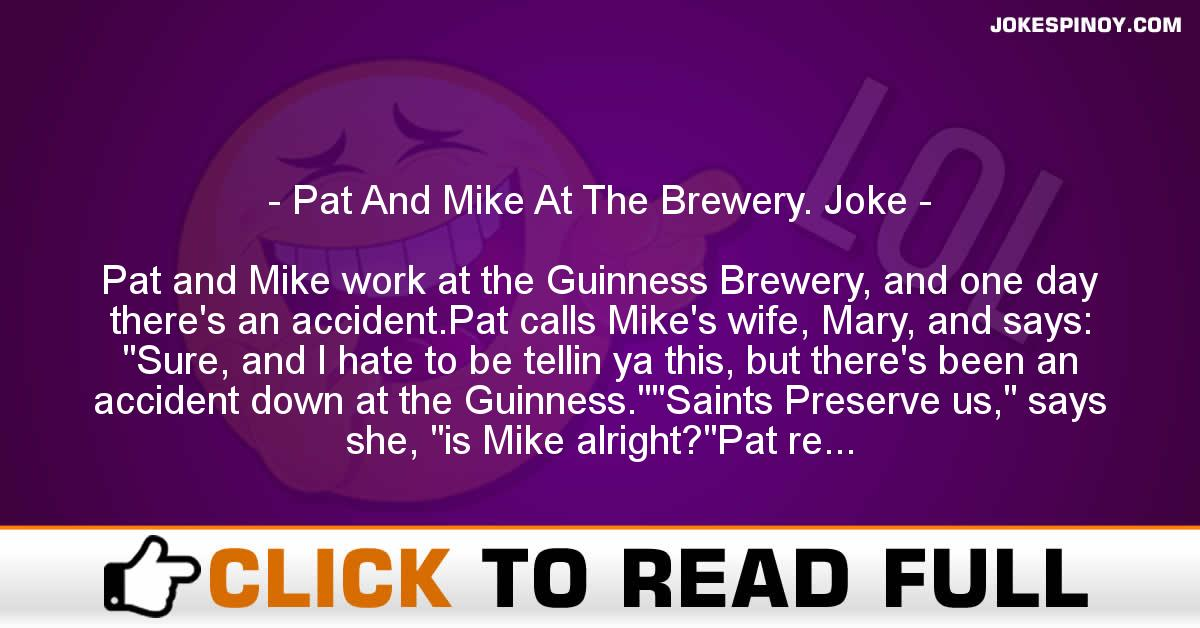 Pat And Mike At The Brewery. Joke