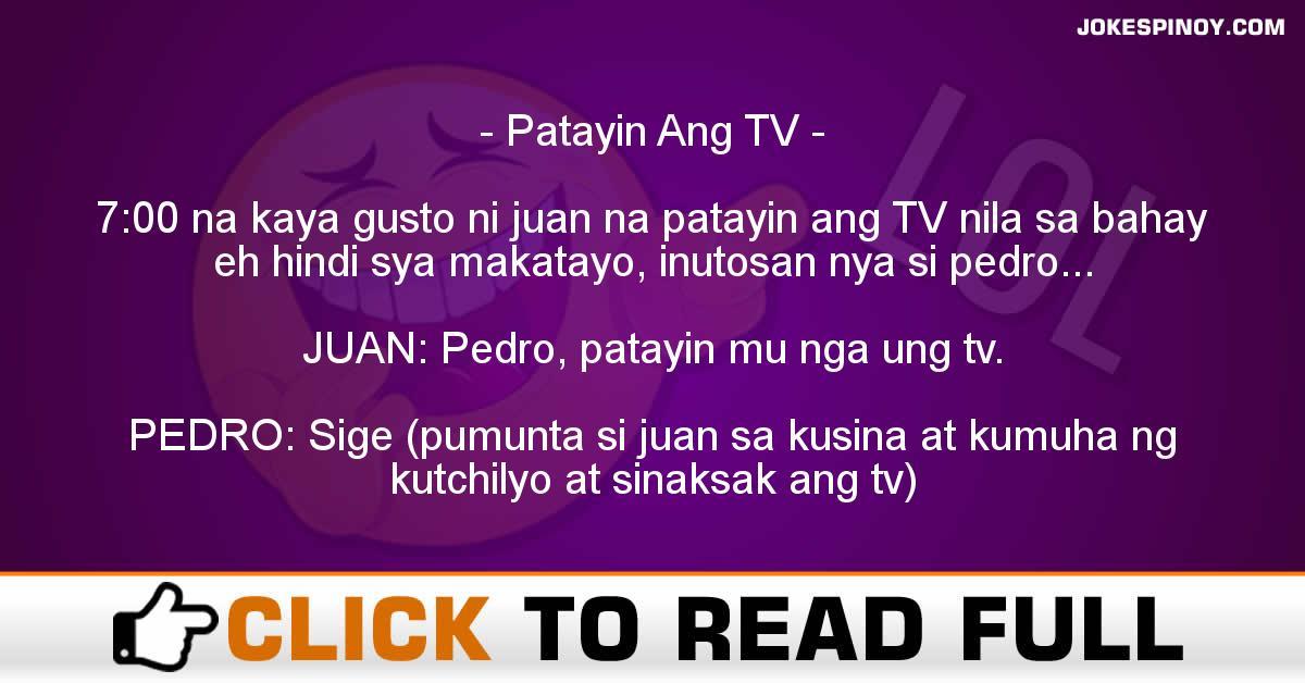 Patayin Ang TV
