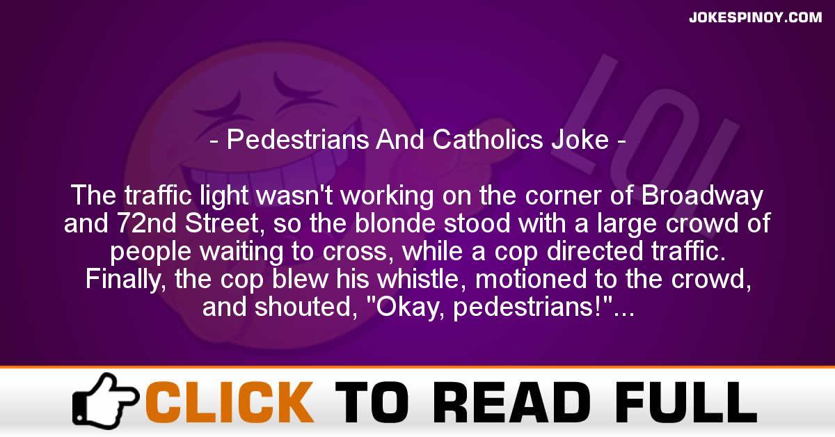 Pedestrians And Catholics Joke