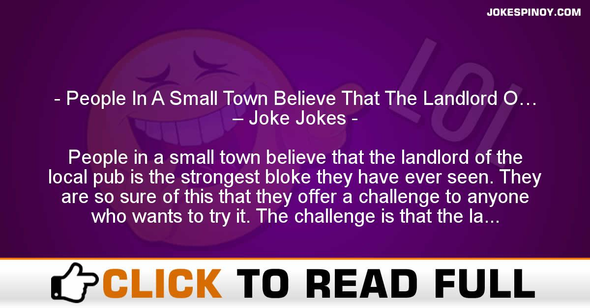 People In A Small Town Believe That The Landlord O… – Joke Jokes