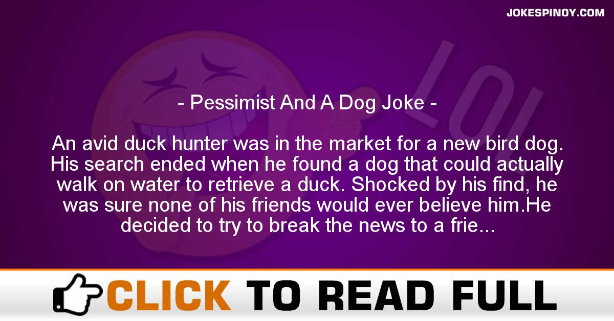 Pessimist And A Dog Joke