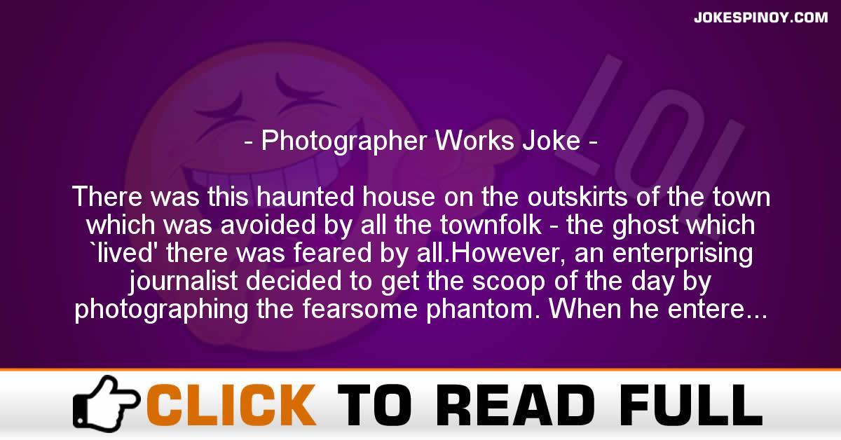 Photographer Works Joke
