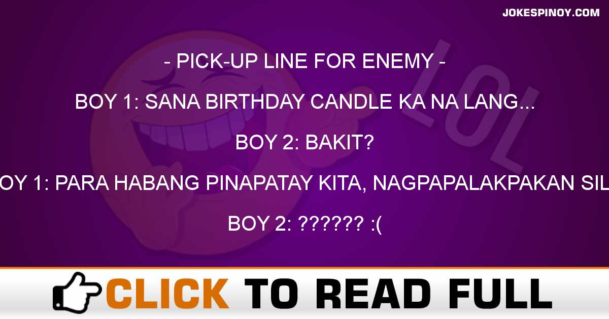 PICK-UP LINE FOR ENEMY