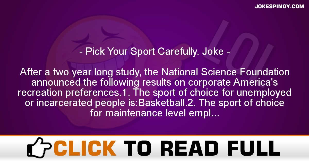 Pick Your Sport Carefully. Joke