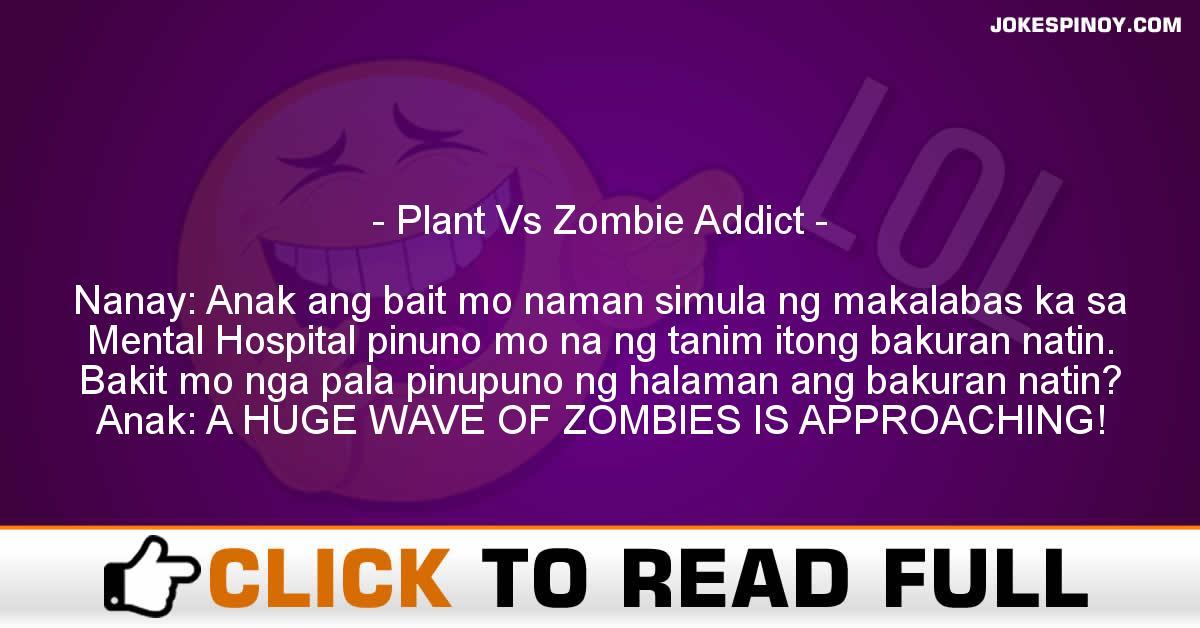 Plant Vs Zombie Addict