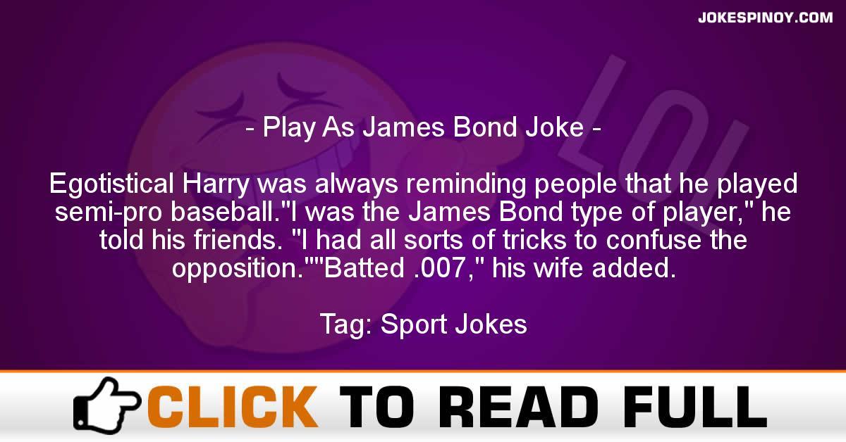 Play As James Bond Joke