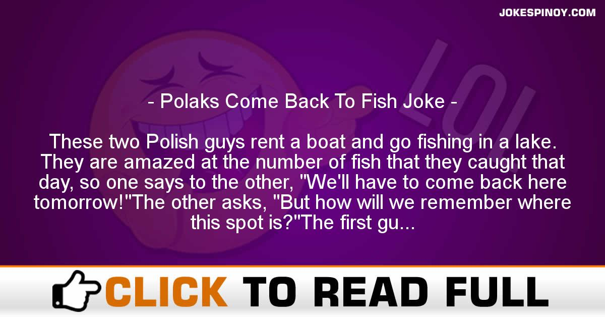 Polaks Come Back To Fish Joke