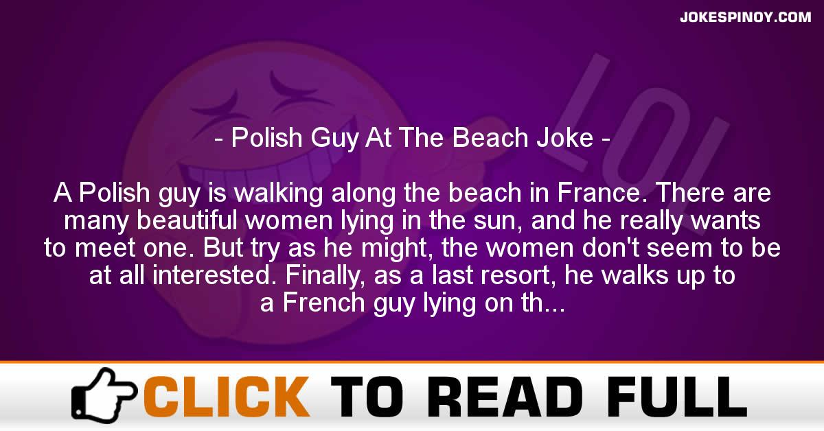 Polish Guy At The Beach Joke