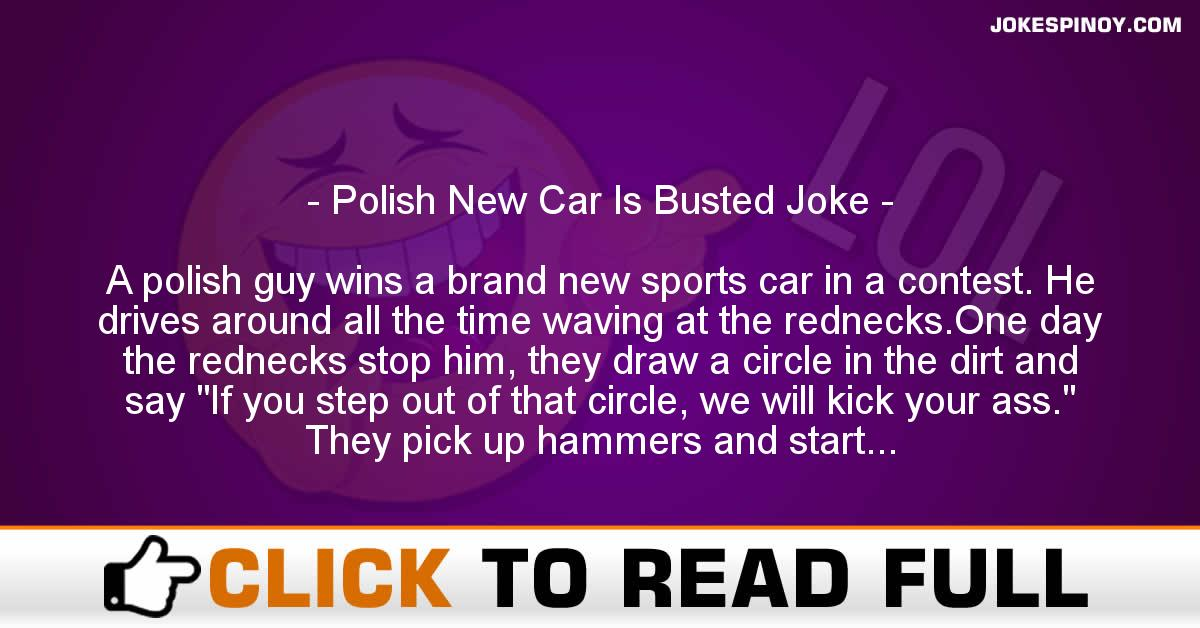 Polish New Car Is Busted Joke