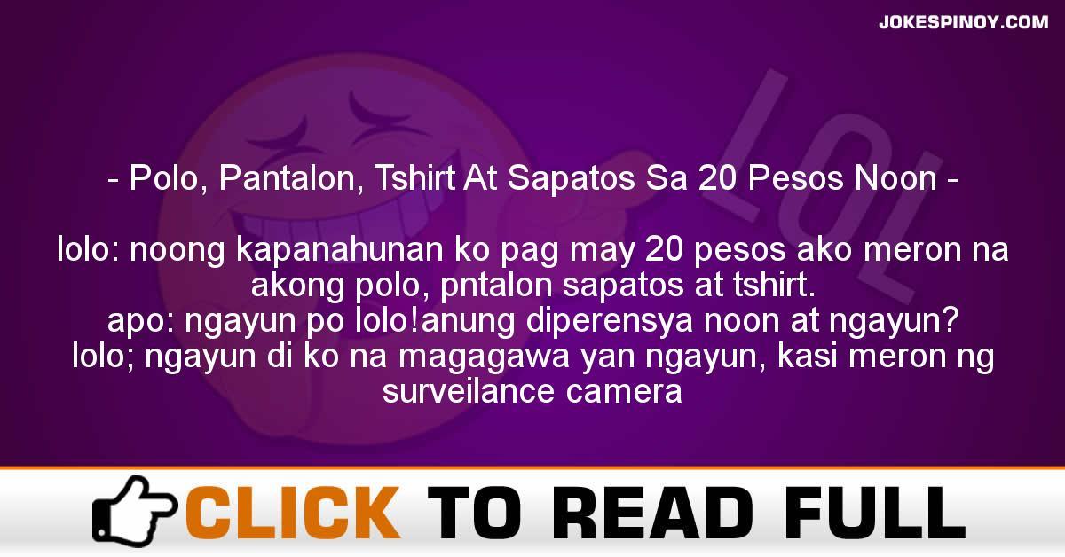 Polo, Pantalon, Tshirt At Sapatos Sa 20 Pesos Noon