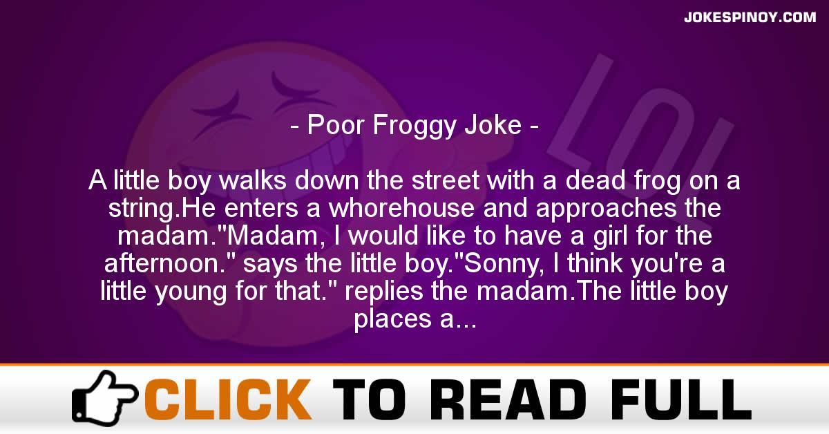 Poor Froggy Joke