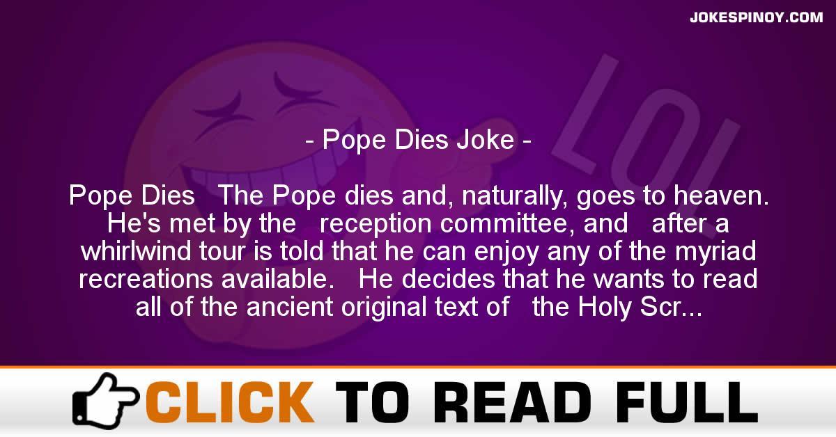 Pope Dies Joke