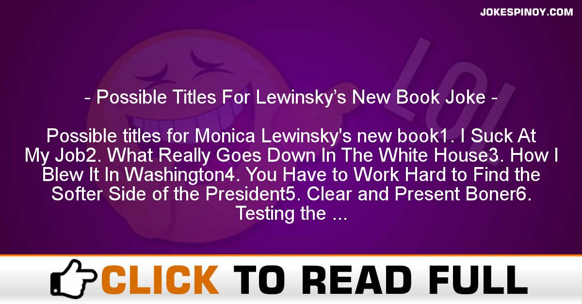 Possible Titles For Lewinsky's New Book Joke