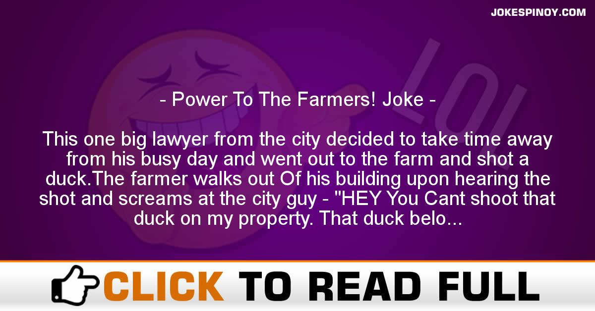 Power To The Farmers! Joke
