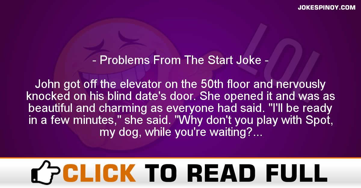 Problems From The Start Joke